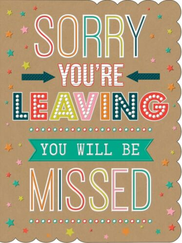 H 12 x  W 9 Inches Approx Sorry You`re Leaving Greeting Card