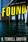 Found: A Matt Royal Mystery by H. Terrell Griffin (Hardback, 2013)