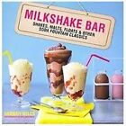 Milkshake Bar : Shakes, malts, floats and other soda fountain Classics by Hannah Miles (2012, Hardcover)