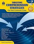 Targeting Comprehension Strategies for the Common Core, Grade 7 by Teacher Created Resources (Mixed media product, 2014)