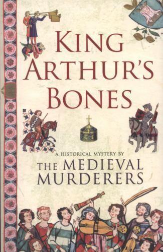 King Arthur's Bones (Historical Mystery Series)-ExLibrary