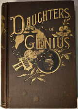 1885 DAUGHTERS OF GENIUS Bio Sketches Brontes Queen Victoria Louisa May Alcott