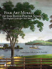 Folk Art Murals of the Rufus Porter School: New England Landscapes: 1825- 1845 by Linda Carter Lefko (Hardback, 2011)