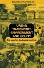 Urban Transport, Environment and Equity: The Case for Developing Countries by Eduardo Alcantara Vasconcellos (Paperback, 2001)