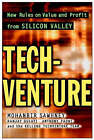 Tech-venture: New Rules on Value and Profit from Silicon Valley by The Kellogg TechVenture Team, Anthony Paoni, Ranjay Gulati, Mohan Sawhney (Hardback, 2001)