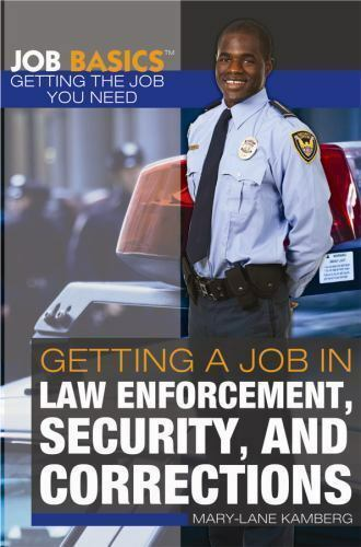 Getting a Job in Law Enforcement, Security, and Corrections (Job Basics: Getti..