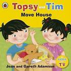 Topsy and Tim: Move House by Gareth Adamson, Jean Adamson (Paperback, 2015)