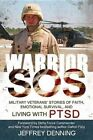 Warrior SOS: Insights and Inspiration for Veterans Living with PTSD by Jeffrey Denning (Paperback / softback, 2015)