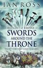 Swords Around the Throne by Ian Ross (Paperback, 2015)