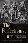 Perfectionist Turn: From Metanorms to Metaethics by Douglas B. Rasmussen, Douglas J. Den-Uyl (Hardback, 2016)