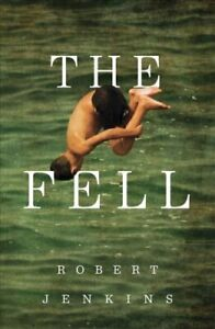 The-Fell-by-Robert-Jenkins-9781910453742-Brand-New-Free-UK-Shipping