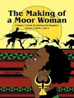 The Making of a Moor Woman by Chris McGee 9781452071015 Paperback 2010