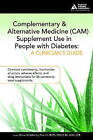 Complementary and Alternative Medicine (CAM) Supplement Use in People With Diabetes: A Clinician's Guide by Laura Shane-McWhorter (Paperback, 2007)