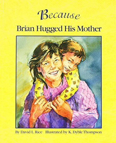 BECAUSE BRIAN HUGGED HIS MOTHER (PB) by Rice/Thompson Paperback Book The Cheap