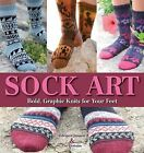 Sock Art: Bold, Graphic Knits for Your Feet by Ute Eismann, Edelgard Janssen (Hardback, 2013)