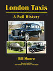 London Taxis - A Full History by Bill Munro (Paperback, 2014)