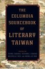The Columbia Sourcebook of Literary Taiwan by Columbia University Press (Hardback, 2014)