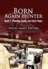 Born Again Hunter - Special Family Edition by David Dawson Humes 9781456826420