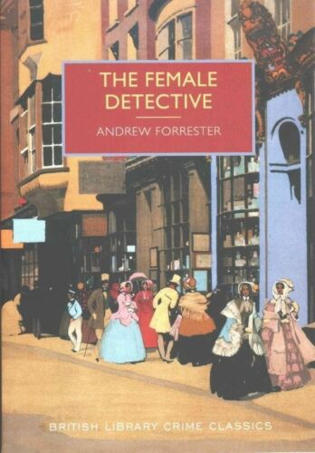1 of 1 - The Female Detective: The Original Lady Detective, 1864 by Andrew Forrester...