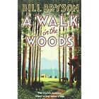 A Walk In The Woods: The World's Funniest Travel Writer Takes a Hike by Bill Bryson (Paperback, 2015)