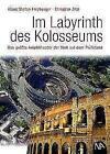 Im Labyrinth des Kolosseums von Christian Zitzl und Klaus Stefan Freyberger (2016, Gebundene Ausgabe)
