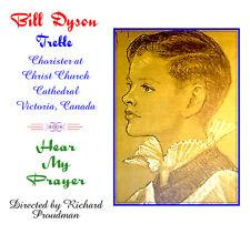 Bill Dyson Boy Soprano/Treble - Hear My Prayer - Let the Bright Seraphim