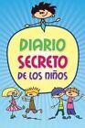 Diario Secreto de Los Ninos by Speedy Publishing LLC (Paperback / softback, 2013)