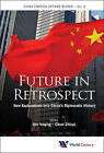 Future in Retrospect: China's Diplomatic History Revisited: China Foreign Affairs Review by World Scientific Publishing Co Pte Ltd (Hardback, 2016)