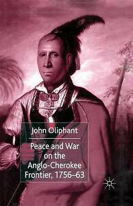 Peace-and-War-on-the-Anglo-cherokee-Frontier-1756-63-Paperback-by-Oliphant