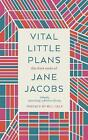 Vital Little Plans: The Short Works of Jane Jacobs by Jane Jacobs (Hardback, 2017)
