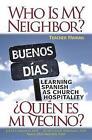 Who is My Neighbor? Teacher Manual: Learning Spanish as Church Hospitality by Joyce Carrasco (Paperback, 2015)