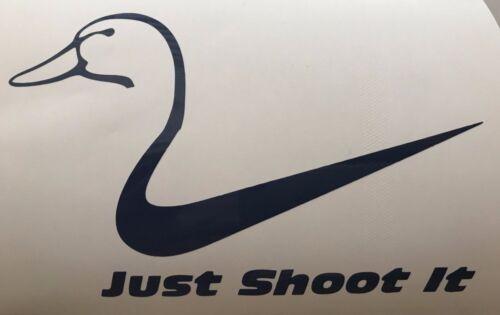 "Just shoot it Decal 3.5/"" 4.5/"" 5.5/"" Nike Duck Hunting Laptop Mug Car Window Bump"