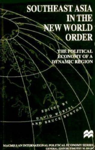 Southeast Asia in the New World Order by Wurfel, David