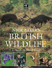 Nick Baker's British Wildlife: A Month by Month Guide by Nick Baker (Paperback, 2006)