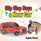 Clip Clop Buys a New Car by Apple Seed (Paperback / softback, 2014)