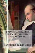 Brevisima Relacion de la Destruccion de Las Indias by Bartolomé de Las Casas...