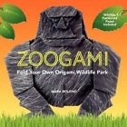 Zoogami Fold Your Own Origami Wildlife Park 9780062315489 by Mark Bolitho