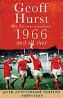 1966 and All That by Geoff Hurst (Hardback, 2005)