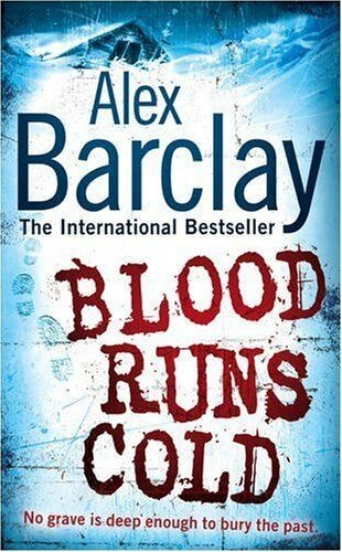 Blood Runs Cold By Alex Barclay. 9780007268443