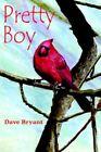 Pretty Boy 9781420835083 by Dave Bryant Paperback