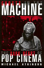 Ghosts in the Machine: The Dark Heart of Pop Cinema by Michael Atkinson (Paperback, 2000)