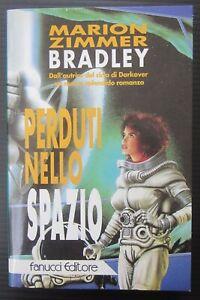 1995 PERDUTI NELLO SPAZIO Zimmer Bradley editore Fanucci Darkover fantascienza