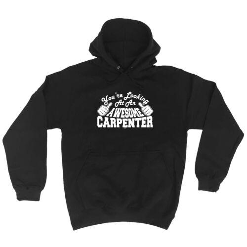 Funny Novelty Hoodie Sweat à capuche Haut à Capuche-Carpenter vous cherchez à une superbe