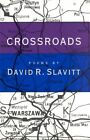 Crossroads: Poems by David R. Slavitt (Paperback, 1994)