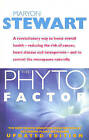 The Phyto Factor: A Revolutionary Way to Boost Overall Health - Reducing the Risk of Cancer, Heart Disease and Osteoporosis - and to Control the Menopause Naturally by Maryon Stewart (Paperback, 2000)