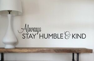 Always Stay Humble  Kind Vinyl Wall Decals Stickers Bedroom Home - Wall decals cars