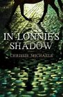 In Lonnie's Shadow by Chrissie Michaels (Paperback, 2010)
