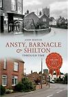 Ansty, Barnacle & Shilton Through Time by John Burton (Paperback, 2013)