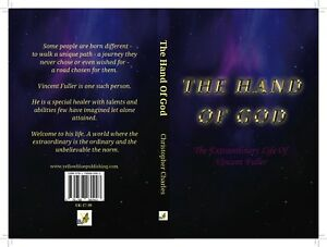 The Hand of God: The Extraordinary Life of Vincent Fuller