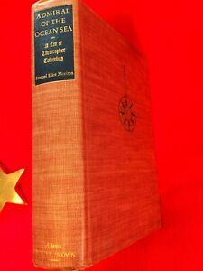 Admiral Of the Ocean Sea A Life of Christopher Columbus, Samuel Eliot Morison
